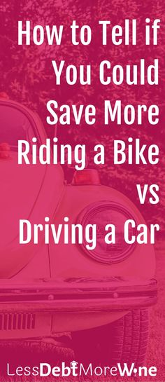 frugal living | money saving tips | save money | bike vs car | Pay to Use a Car