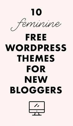 10 FREE Feminine WordPress Themes for New Bloggers