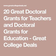 20 Great Doctoral Grants for Teachers and Doctoral Grants for Education - Great College Deals