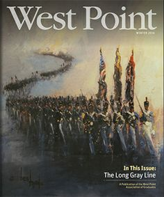 The Winter issue of West Point Magazine features a refreshing design, dynamic photography and engaging content, all focused on the strength of The Long Gray Line. United States Military Academy, United States Army, Army Football, Navy Sailor, Summer Goals, American Pride, Military History, Us Army, Favorite Things