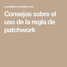 Consejos sobre el uso de la regla de patchwork