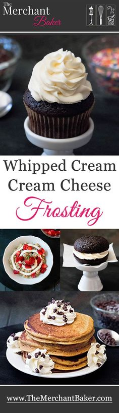 Whipped Cream Cream Cheese Frosting. A combo of two favorites, you'll use this creamy, not too sweet frosting and filling for much more than topping cakes. It's delicious on pancakes and oatmeal, as a dip for fruit or a spread for muffins!