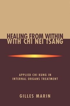 Chi Nei Tsang: Healing From Within by Gilles Marin - Reviews ...
