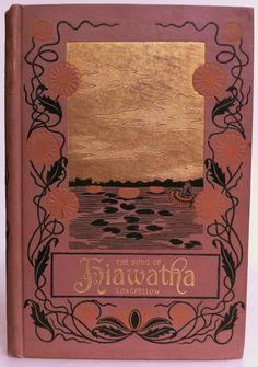 The Song of Hiawatha... Henry Wadsworth Longfellow 1898