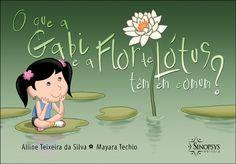 Sinopsys Editora - O que a Gabi e a Flor de Lótus têm em comum?