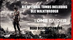 Tomb Raider 2013 All Optional Tombs Inc DLC Walkthrough