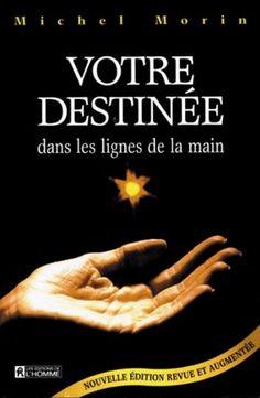 Votre destinée dans les lignes de la main de Michel Morin http://www.amazon.ca/dp/2761913957/ref=cm_sw_r_pi_dp_ndfZub1HFN29G
