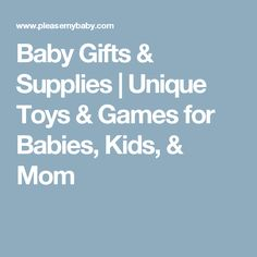 Baby Gifts & Supplies | Unique Toys & Games for Babies, Kids, & Mom