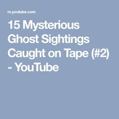 15 Mysterious Ghost Sightings Caught on Tape (#2) - YouTube