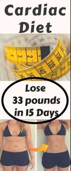 Cardiac Diet – Lose 33 pounds in 15 Days – Bustle