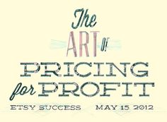 Etsy Success: The Art of Pricing for Profit Workshop | The Etsy Blog