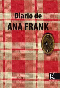 """Diario de Ana Frank. Frank, Ana, Kalandraka, 2014. """"Espero confiarcho todo como non puiden facer con ninguén"""""""