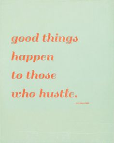 Inspirational Quote Print, Anais Nin, Mint Coral,Typography, Letterpress Inspired, Orange, Mint - Good things happen to those who hustle