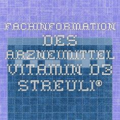 Fachinformation des Arzneimittel - Vitamin D3 Streuli®