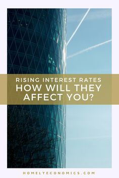 Rising interest rates - should you be concerned about their effects on you? I'm pleased to present a guest post by Patty from Working Mother Life.