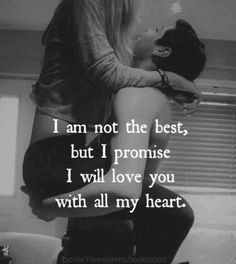I Promise I Will Love You With All My Heart love love quotes sexy quotes black and white couples kiss quote couple in love love quote kiss me sexy love quotes romantic love quotes love quotes for him and her Cute Love Quotes, Short Love Quotes For Him, Cute Couple Quotes, Romantic Love Quotes, Romantic Pictures, Sweet Quotes, Quotes Distance Friendship, Quotes Loyalty, Image Couple