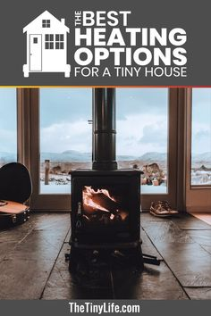 Heating A Tiny House How To Heat Your And Stay Cozy All Winter