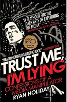 Cover photo of Ryan Holiday's book Trust Me, I'm Lying: Confessions of a Media Manipulator.