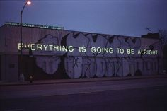 EVERY THING IS GONNA BE ALRIGHT
