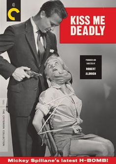 "Poster for ""Kiss Me Deadly."" 1955. Directed by Robert Aldrich"