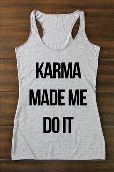Karma Made Me Do It  Karma Tank  Graphic Tee  Yoga by ArimaDesigns
