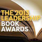 "The 2013 Leadership Book Awards: ""In Search of Deep Faith"" Best of the Best, ""Troubled Minds"" and ""Disunity in Christ"""