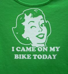 """Bicycle Shirt Feminist Themed """"I Came on My Bike Today"""" Upcycled Shirt"""