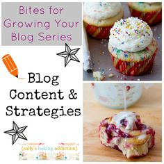 Bites for Growing your blog: blog content & strategies  Blogging Tips    http://sallysbakingaddiction.com/2012/12/20/bites-for-growing-your-blog-blog-content-strategies/