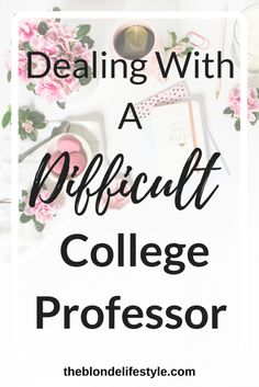 What to do when you have a difficult college professor / college struggles tips & tricks / College Student success /