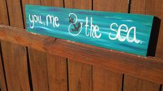 You Me and the Sea Acrylic  wood sign by BrushstrokesbyMeggen