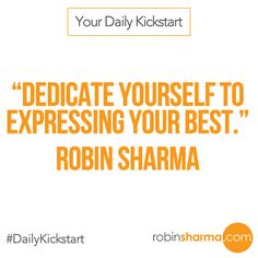 Your #DailyKickstart: Dedicate yourself to expressing your best.