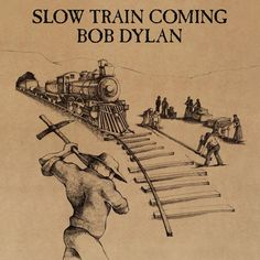 Bob Dylan - Slow Train Coming on Limited Edition 180g LP