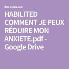 HABILITED COMMENT JE PEUX RÉDUIRE MON ANXIETE.pdf - GoogleDrive
