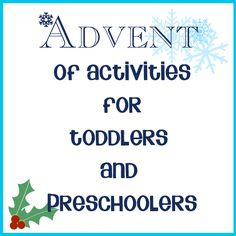 Advent Activities for Toddler and Preschoolers. This is a UK website so some ideas are reflective of that.