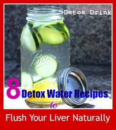 8 Detox Water Recipes to Flush Your Liver Naturally. In this article you'll discover delicious detox water recipes that your liver will surely appreciate...