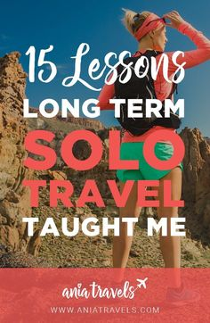 It's officially been a year since I left my past life, and went on the road as a digital nomad. Here are 15 lessons I learned after 365 days of solo travel. Long Term Travel | Solo Female Travel | Female Travel | Solo