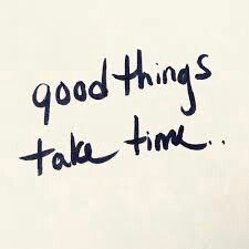 Wees geduldig en neem de tijd ⌚