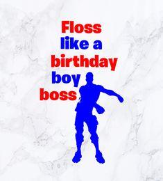 Floss like a birthday boy bossFortnite svg dxf file for cricut silhouette cameo,fortnite battle roya Birthday Party Tables, 10th Birthday Parties, 12th Birthday, Birthday Diy, Birthday Images, Birthday Wishes, Birthday Ideas, Silhouette Cameo, Cricut