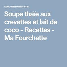 Soupe thaïe aux crevettes et lait de coco - Recettes - Ma Fourchette