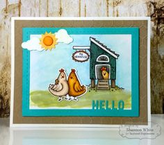 Taylored Expressions - Henhouse Hello Card by Shannon White - #hello #chickens #farm #justbecause