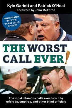 The Worst Call Ever!: The Most Infamous Calls Ever Blown by Referees Umpires and Other Blind Officials