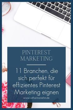 11 Branchen und Bereiche, die sich perfekt für Pinterest Marketing eignen.  Pinterest Marketing. Pinterest für Anfänger. Pinterest für Unternehmen.   Pinnwände & Struktur. Organisation im Unternehmen. Canva.   Produktivität Tipps. Home Office. Konzentration. Fokussiert arbeiten.   Social Media Marketing. Pinterest leicht gemacht. Pinterest Account   Check. E-mail Marketing, Content Marketing, Online Marketing, Social Media Marketing, Fitness Blogs, Pinterest Co, Outfits Tipps, Online Shops, Pinterest Marketing