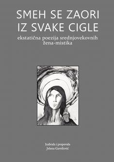 Ekstatična poezija srednjovekovnih žena-mistika Priređivač, koji je ujedno i prevodilac, dovršava ovu zbirku u trenutku kada je čitav svet stao. Tamna senka se nadvila nad čovečanstvom, preteća i opsk