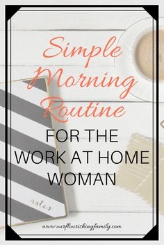 Time can be elusive, especially when working at home. It can be hard to focus when your work shares a space with kids, pets, chores and your own wandering mind. This is why it's so important to have, and keep, a daily routine when you work at home. A morn