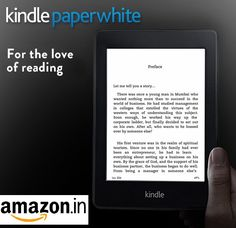 Amazon Present The All New #Kindle PaperWhite For The Love Of Reading Just at Rs. 10,999 -
