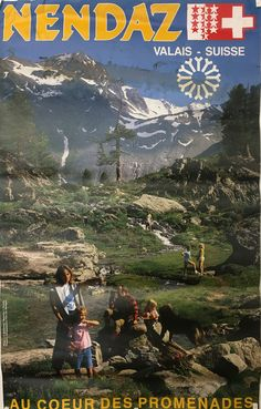 """GUILLERMIN – Vintage poster – Photographic poster for """"Nendaz Valais"""". Summer & Winter resort, located in the Wallis in the Swiss Alps. Evian Les Bains, Swiss Flag, Swiss Switzerland, Tourism Poster, Vintage Travel Posters, Poster Vintage, Journey, Zermatt, My Heritage"""