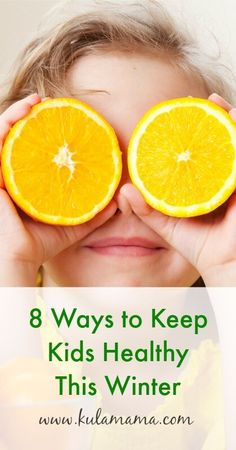 8 Ways to Keep Kids Healthy This Winter from www.kulamama.com Great tips for parents in this article