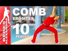 Béres Alexandra torna || Comb erősítés || 10 perc - YouTube Wellness Fitness, Nalu, Zumba, Exercise, Gym, Workout, Sports, Youtube, Lean Legs