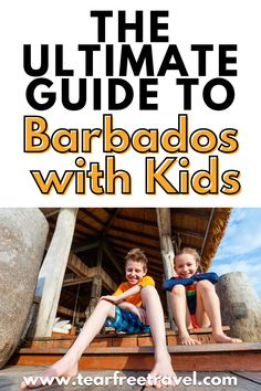 Barbados offers something for everyone: great beaches, lots of sunshine, and plenty of nature and adventure. Here's an ultimate guide to vacationing in Barbados with kids and with the whole family.