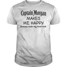 Captain Morgan makes me happy humans make my head hurt shirt